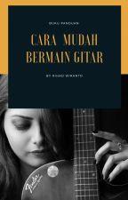 Cara Mudah Main Gitar by RihadWiranto