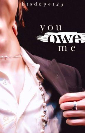 YOU OWE ME ▪JHS▪ by BTSdope123