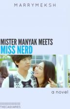 Mister Manyak meets Miss Nerd by heymaggy_