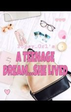 A Teenage Dream... She Lived by Popsy_Grl