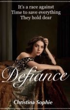 Defiance (COMPLETED)  by HistoricalPrincesses