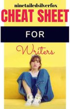Cheat Sheet for WRITERS by dyingtogetpublished