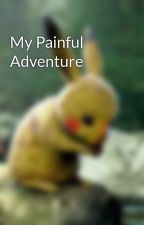 My Painful Adventure by bubbaclaus