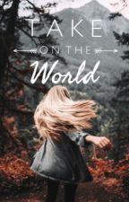 Take On The World  by Rowenna-stories