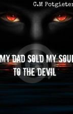 my dad sold my soul to the devil (on hold) by AdrEnAlineFreAk