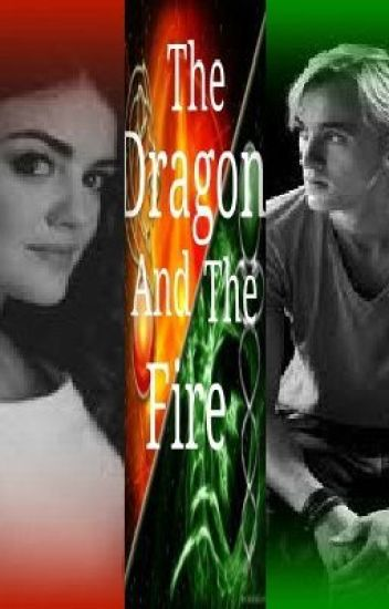 The Dragon and The Fire (Draco Malfoy Love Story)