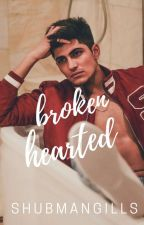Broken Hearted : Shubman Gill by the-sweetener