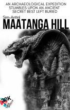 Maatanga Hill #OpenNovellaContest2019 by Sim-AntinI