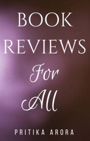 Book Reviews For All! (ON HOLD) by Pritika1106