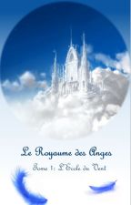 Le Royaume des Anges Tome 1 : L'Ecole du Vent by MarieCordier4