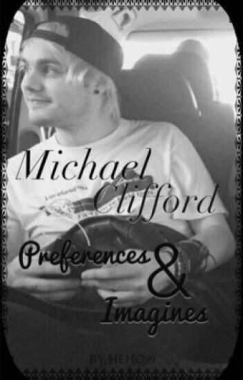Michael Clifford Preferences/Imagines