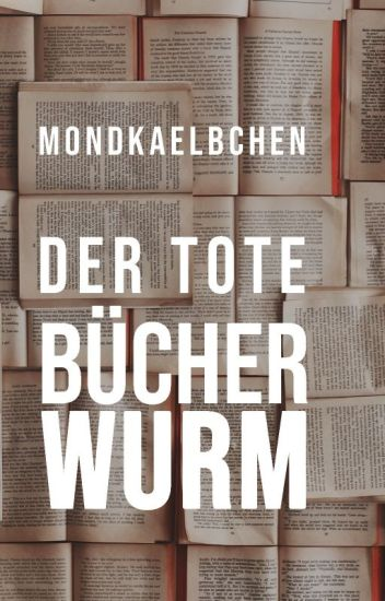 Der tote Bücherwurm