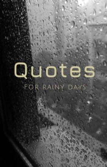 Rainy days | quotes | - nikkyistrash - Wattpad