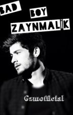 BAD BOY ZAYN MALİK (zaynmalikfanfiction) by gzmofficial
