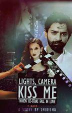 """ArShi"" Lights, Camera, Kiss me by ShiriFictionPen"