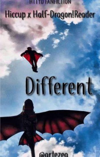 Different | Hiccup x Half-Dragon!Reader - artezea - Wattpad