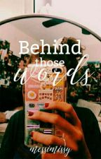 Behind Those Words by MessiMissy
