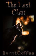 The Last Clan by BxrntCxffee