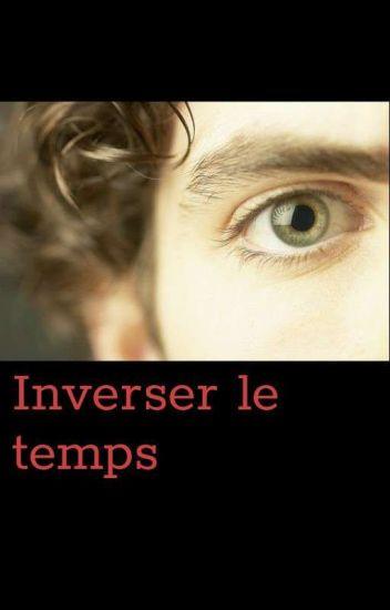 Đọc Truyện Inverser le temps - TruyenFun.Com