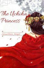 The Uchiha Princess by Unwritten_Angel