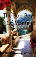 The Bad Boy Of Monte Carlo by TheAnonymousWriterX6