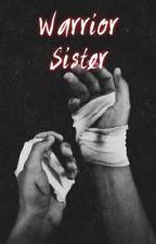 Warrior Sister | O.B. by CaseyXOXOX