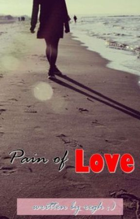""""""" Pain of Love """" (One Shot Story) by RegienBuhayan"""