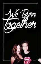 We Burn Together - Luke Hemmings by BeMySuperBatman