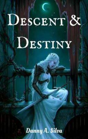 Descent and Destiny by DannyASilva