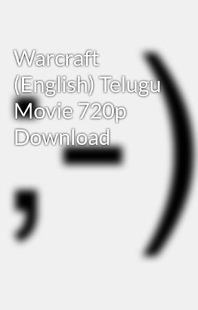Warcraft English In Hindi 720p Download My Website Powered