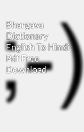 Bhargava Dictionary English To Hindi Pdf Free Download - Wattpad