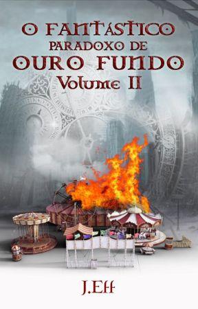 O FANTÁSTICO PARADOXO DE OURO FUNDO - VOLUME II by jotaeff