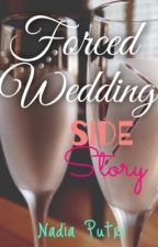 Forced Wedding Side Story by xoxochoco