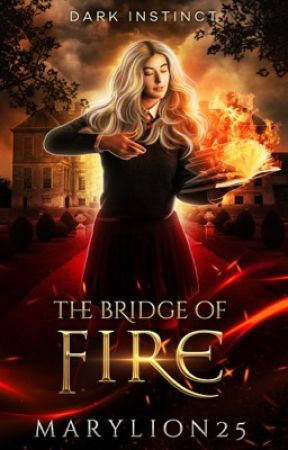 The Bridge Of Fire by MaryLion25