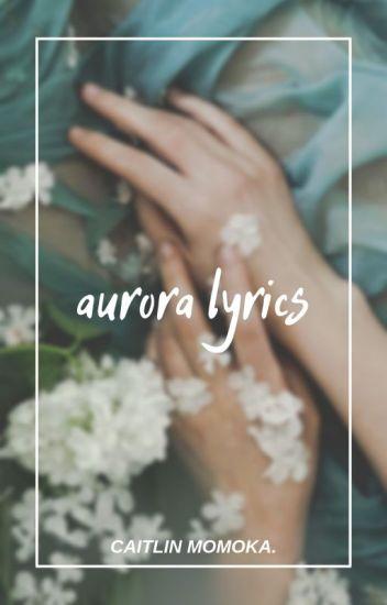 AURORA LYRICS - 桃花 💸 - Wattpad