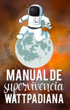 Manual de supervivencia Wattpadiana by godsgraces