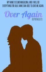 Over Again ✗ JULIELMO by besprenkulits