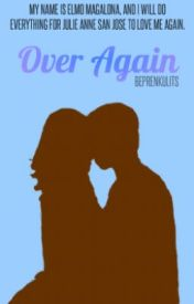 Over Again ✗ JULIELMO by besprenkulits