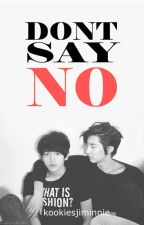DON'T SAY NO (CHANBAEK 18+) by pinkeubyun