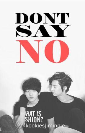 DON'T SAY NO (CHANBAEK 18+) by pinkeubyun