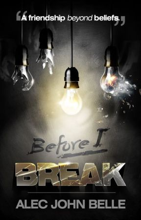 Before I Break: The Series by AlecBelle