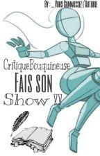 CritiqueBouquineuse Fais Son Show ! by CritiqueBouquineuse