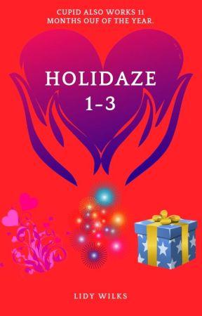 Holidaze - Novella  trilogy (coming soon) by LidyWilks