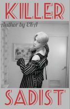 SADIST KILLER [べか] by Sadist_fanfictions