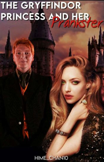 The Gryffindor Princess and her Prankster [ Harry Potter Fanfic]
