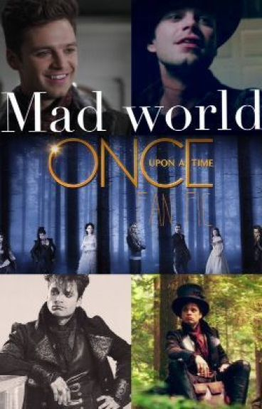 Mad world (mad hatter/jefferson/once upon a time fan fic)