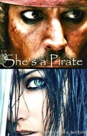 She's a Pirate! (Pirates of the Caribbean) by lone_wolfs_writing