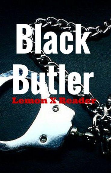 Black Butler {Lemon} X Reader