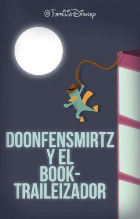 Doofenshmirtz y el booktraileizador by FamiliaDisney