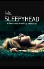 Ms. SleepyHead by fullofblues